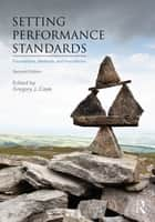 Setting Performance Standards ebook by Gregory J. Cizek
