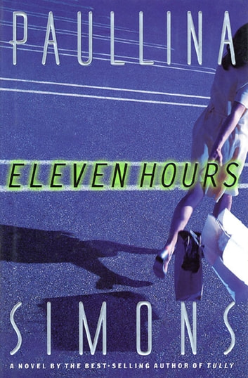 Eleven Hours - A Novel ebook by Paullina Simons