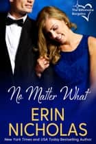 No Matter What ebook by Erin Nicholas