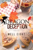 Dragon Deception - Supernatural Consultant, #2 ebook by Mell Eight