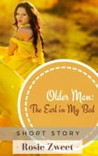 Older Man: The Earl in My Bed ebook by Rosie Zweet