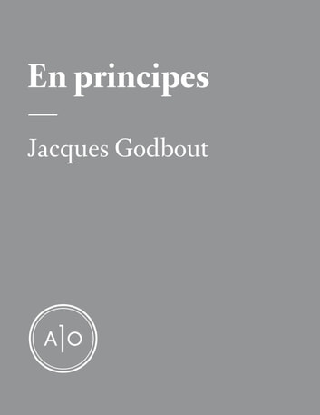 En principes: Jacques Godbout ebook by Jacques Godbout