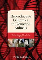 Reproductive Genomics in Domestic Animals ebook by Zhihua Jiang,Troy L. Ott