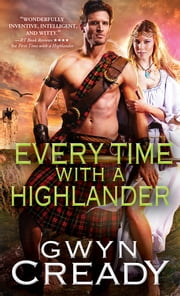 Every Time with a Highlander ebook by Gwyn Cready