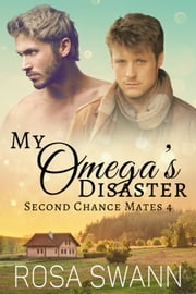 My Omega's Disaster ebook by Rosa Swann