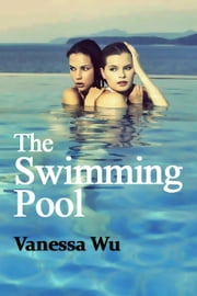The Swimming Pool ebook by Vanessa Wu