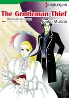 The Gentleman Thief 2 (Harlequin Comics) - Harlequin Comics ebook by Deborah Simmons, Junko Murata