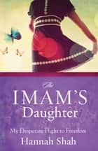 The Imam's Daughter ebook by Hannah Shah
