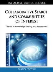 Collaborative Search and Communities of Interest - Trends in Knowledge Sharing and Assessment ebook by
