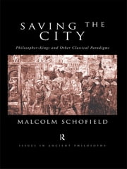Saving the City - Philosopher-Kings and Other Classical Paradigms ebook by Malcolm Schofield