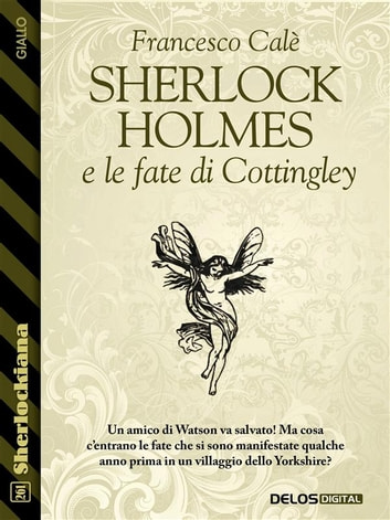 Sherlock Holmes e le fate di Cottingley ebook by Francesco Calè