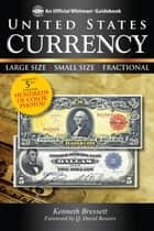 United States Currency ebook by Kenneth Bressett,Q. David Bowers
