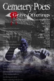 Cemetery Poets: Grave Offerings ebook by Shumate, Peggy Jo