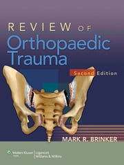 Review of Orthopaedic Trauma ebook by Mark R. Brinker