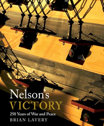 Nelson's Victory - 250 Years of War and Peace ebook by Brian Lavery