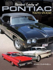 Standard Catalog of Pontiac, 1926-2002 ebook by John Gunnell