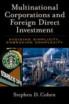 Multinational Corporations and Foreign Direct Investment ebook by Stephen D. Cohen