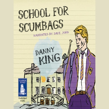 School for Scumbags audiobook by Danny King