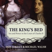 The King's Bed - Sex and Power in the Court of Charles II audiobook by Don Jordan, Michael Walsh