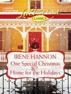 One Special Christmas and Home for the Holidays - An Anthology ebook by Irene Hannon