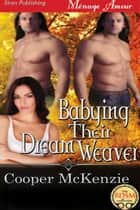 Babying Their Dream Weaver ebook by Cooper McKenzie