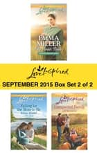 Love Inspired September 2015 - Box Set 2 of 2 - The Amish Bride\Falling for the Mom-to-Be\Unexpected Family ebook by Emma Miller, Jenna Mindel, Jill Kemerer