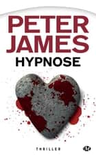 Hypnose ebook by Peter James, Benoît Domis
