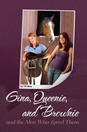 Gina, Queenie, and Brownie and the Men Who Loved Them ebook by FB Binc