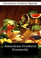 American Cookery Formerly ebook by Various