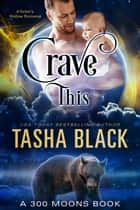Crave This! (300 Moons #8) ebook by