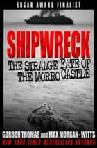 Shipwreck ebook by Gordon Thomas,Max Morgan-Witts
