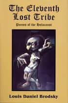 The Eleventh Lost Tribe ebook by Louis Daniel Brodsky