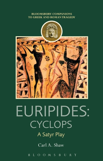 Euripides: Cyclops - A Satyr Play ebook by Professor Carl A. Shaw