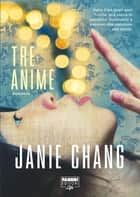 Tre anime (Life) ebook by Janie Chang