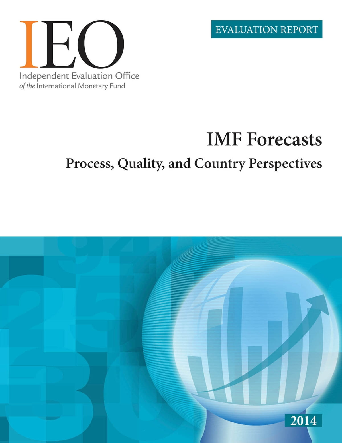 IEO Evaluation Report: IMF Forecasts: Process, Quality, and ...