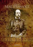Flaubert ebook by Guy de Maupassant