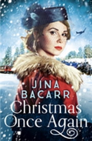 Christmas Once Again - An emotional, gripping and romantic historical novel ebook by Jina Bacarr