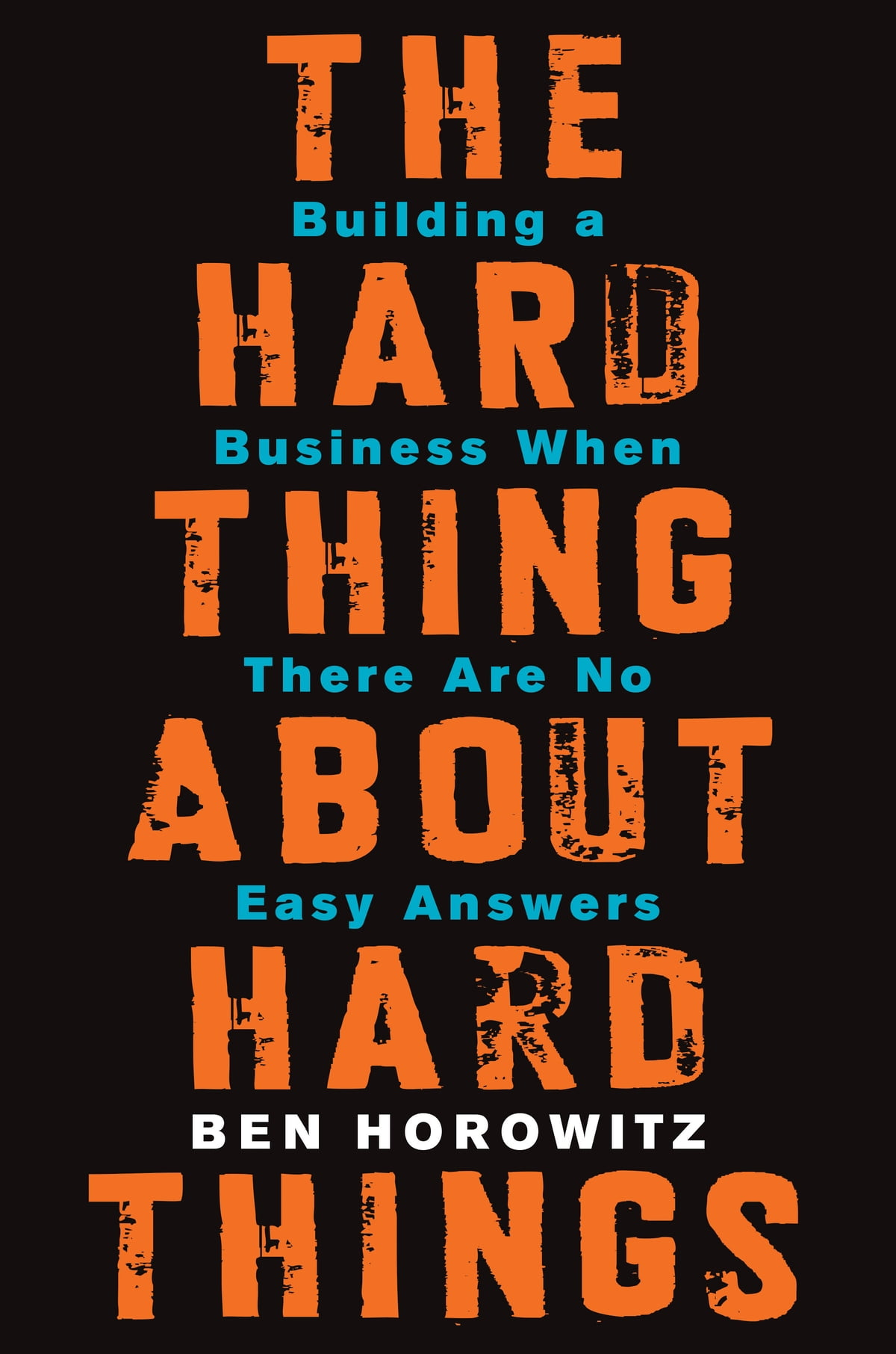 The Hard Thing About Hard Things Ebook By Ben Horowitz  9780062273215   Rakuten Kobo
