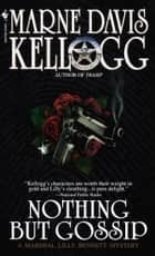 Nothing but Gossip ebook by Marne Davis Kellogg