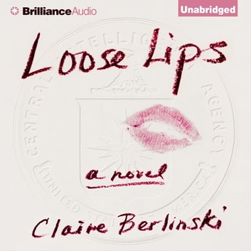 Loose Lips audiobook by Claire Berlinski