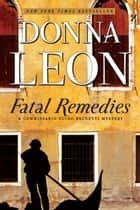 Fatal Remedies ebook by Donna Leon