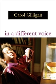 In a Different Voice ebook by Carol GILLIGAN