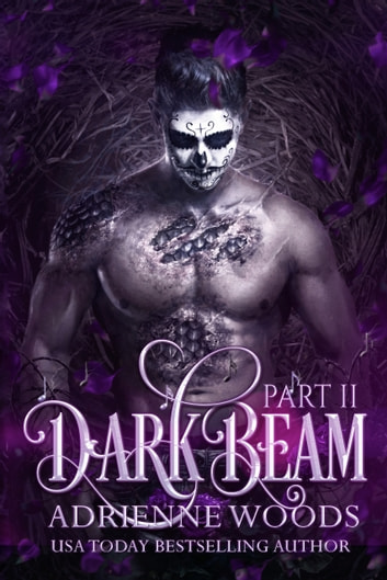 Darkbeam Part Ii Ebook By Adrienne Woods 9781947649187 Rakuten