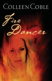 Fire Dancer ebook by Colleen Coble
