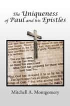 The Uniqueness of Paul and his Epistles ebook by Mitchell A. Montgomery
