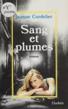 Sang et Plumes ebook by Jeanne Cordelier