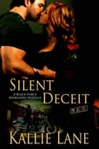 Silent Deceit ebook by Kallie Lane