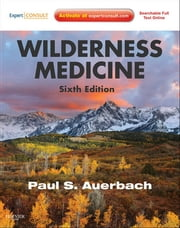 Wilderness Medicine - Expert Consult Premium Edition - Enhanced Online Features ebook by Paul S. Auerbach