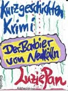 Der Barbier von Neukölln ebook by Luzie Pan