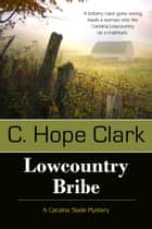 Lowcountry Bribe ebook by C. Hope Clark